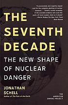 The seventh decade : the new shape of nuclear danger