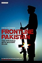 Frontline Pakistan : the struggle with militant Islam