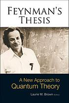 Feynman's thesis : a new approach to quantum theory