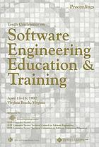 Tenth Conference on Software Engineering Education & Training : April 13-16, 1997, Virginia Beach, Virginia
