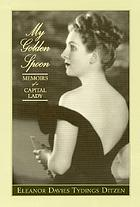 My golden spoon : memoirs of a capital lady