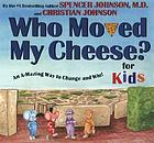 Who moved my cheese? : for kids