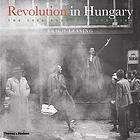 Revolution in Hungary : the 1956 Budapest uprising