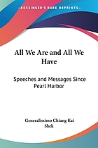 All we are and all we have; speeches and messages since Pearl Harbor