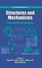 Structures and mechanisms : from ashes to enzymes
