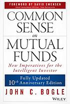 Common sense on mutual funds : new imperatives for the intelligent investor