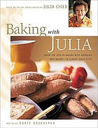 Baking with Julia : based on the PBS series hosted by Julia Child