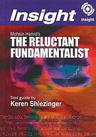 Mohsin Hamid's The Reluctant Fundamentalist Insight Text Guide