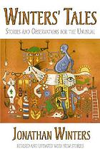 Winters' tales : stories and observations for the unusual