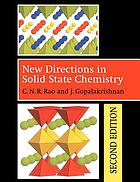 New directions in solid state chemistry : structure, synthesis, properties, reactivity and materials design