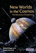 New worlds in the cosmos : the discovery of exoplanets