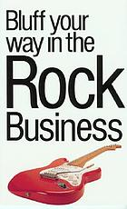 The bluffer's guide to the rock business
