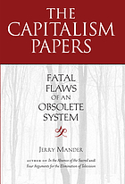 The capitalism papers : fatal flaws of an obsolete system
