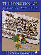The Evolution of the State Bank of India : the roots, 1806-1876