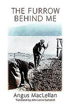 The furrow behind me; the autobiography of a Hebridean Crofter