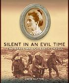 Silent in an evil time : the brave war of Edith Cavell