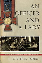 An officer and a lady : Canadian military nursing and the Second World War