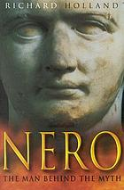 Nero : the man behind the myth