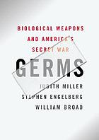 Germs : America's secret war against biological weapons