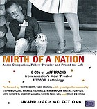 Mirth of a nation, audio companion : seriously funny writing from America's most trusted humor anthology