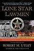 Lone star lawmen : the second century of the Texas Rangers