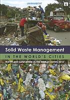 Solid waste management in the world's cities : water and sanitation in the world's cities 2010