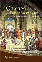 Chicago fundamentalism : ideology and methodology in economics