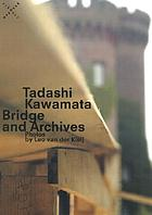 Tadashi Kawamata, bridge and archives : photos by Leo van der Kleij