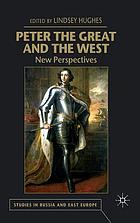 Peter the Great and the West : new perspectives