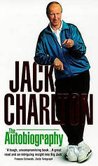 Jack Charlton : the autobiography