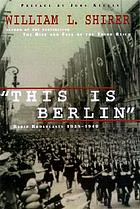 """This is Berlin"" : radio broadcasts from Nazi Germany"
