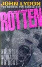 Rotten : no Irish, no blacks, no dogs : the authorised autobiography, Johnny Rotten of the Sex Pistols