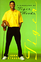 Tiger : a biography of Tiger Woods