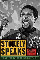 Stokely speaks : from Black power to Pan-Africanism
