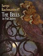 The bells : poem for soprano, tenor, and baritone soli, chorus and orchestra, opus 35
