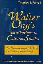 Walter Ong's contributions to cultural studies : the phenomenology of the word and I-thou communication