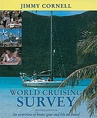 World cruising survey : an overview of boats, gear and life on board