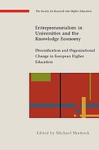 Entrepreneurialism in universities and the knowledge economy : diversification and organizational change in European higher education