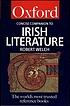 The Concise Oxford Companion to Irish Literature.