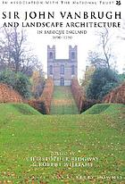 Sir John Vanbrugh and landscape architecture in Baroque England, 1690-1730