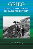 Grieg : music, landscape and Norwegian identity