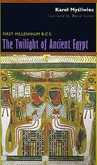 The twilight of ancient Egypt : first millennium B.C.E.