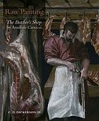 Raw painting : the Butcher's shop by Annibale Carracci