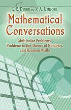 Mathematical conversations : Multicolor problems, Problems in the theory of numbers, and Random walks