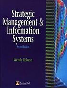 Strategic management and information systems : an integrated approach