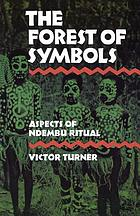 The forest of symbols : aspects of Ndembu ritual