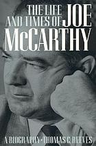 The life and times of Joe McCarthy : a biography