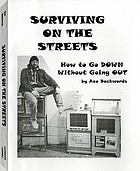 Surviving on the streets : how to go down without going out