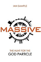 Massive : the hunt for the god particle