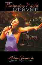 Saturday night forever : the story of disco